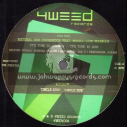 """4Weed Records-12""""-Its Time To Change / Rootikal Dub Foundation Feat. MrDill Lion Warriah + Circle Step / Elnd"""