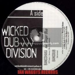 "WICKED DUB DIVISION-10""-BANGSHAKA / SINGER BLUE + KINGSMARCH / CULTURE FREEMAN"