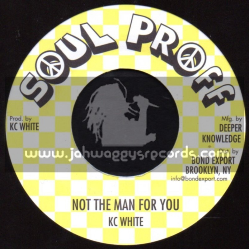 """Soul Proff-7""""-Not The Man For You / KC White"""