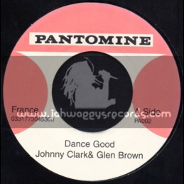 "Pantomine-7""-Dance Good / Johnny Clarke & Glen Brown + More Music Tommy McCook & Rad Wilson"
