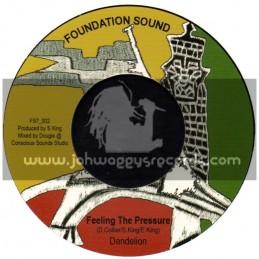 "Foundation Sound-7""-Feeling The Pressure / Dandelion"