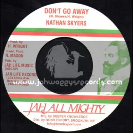 """Jah All Mighty-7""""-Dont Go Away / Nathan Skyers"""