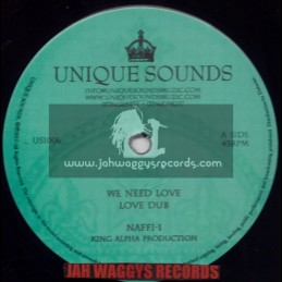 """UNIIQUE SOUNDS-12""""-WE NEED LOVE / NAFFI I (KING ALPHA)+ YOUNG LION / PRINCE IQUELA(CHAZBO)"""
