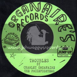 """Organaires Records-7""""-Troubles  / Charley & The Prizefighters + Elusive Baby / Charley & Whutney The Prizefighters"""