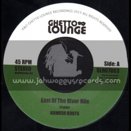 """Ghetto Lounge Recordings-7""""-East Of The River Nile / Komuso Roots"""