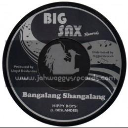 "Big Sax-7""-Bangalang Shangalang / Hippy Boys + I Am Lonely / Barry Bailey"