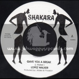 "Shakara-7""-Gave You A Break / Lopez Walker"