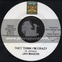 "Golden Cartel-7""-They Think Im Crazy / Jah Mason"