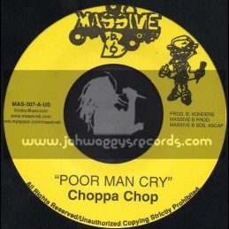 "Massive B-7""-Poor Man Cry / Choppa Chop + Mts To Climb Jah Dan"