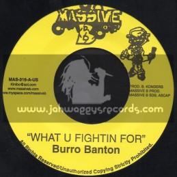 "Massive B-7""-What You Fighting For / Burru Banton"
