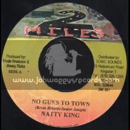 """2 Miles-7""""-No Guns To Town / Natty King"""