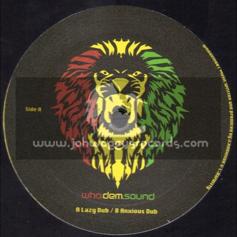 "Who Dem Sound-10""-Lazy Dub + Anxious Dub / Who Dem Sound"