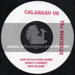 "Calabash Uk-7""-Jah Love Shine Down / Dre Island - Russ D - The Disciples"