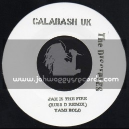 """Calabash Uk-7""""-Jah Is The Fire / Yami Bolo - Russ D - The Disciples"""