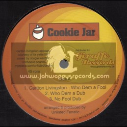 "Cookie Jar-12""-Who Dem A Fool / Carlton Livingston + Take I Home / Jah Melody"