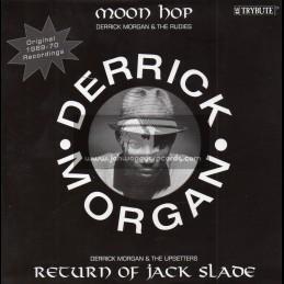 "Trybute-7""-Moon Hop / Derrick Morgan And The Ruddies + Return Of Jack Slade / Derrick Morgan And The Upsetters"