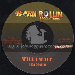 "Born Rollin Productions-7""-Will I Wait + Babylon Debating / IBA Mahr"