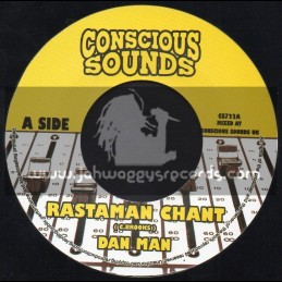 """Conscious Sounds-7""""-Rastaman Chant / Dan Man"""