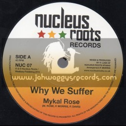 """Nucleus Roots-7""""-Why We Suffer / Mykal Rose"""