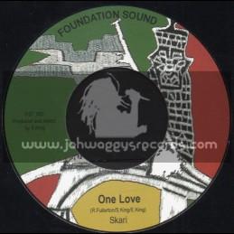 "Foundation Sound-7""-One Love / Skari"