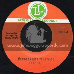 """Live And Learn Records-7""""-Woman Change Your Ways / Junior Reid"""