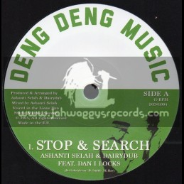 "Deng Deng Music-7""-Stop & Search / Ashanti Selah & Dairy Dub Feat. Dan I Locks"