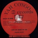 """YAH CONGO RECORDS-12""""-TAKE MY HAND OH JAH/FREDDIE MCKAY + YOU WANT TO GET I OUT/NAGGO MORRIS"""