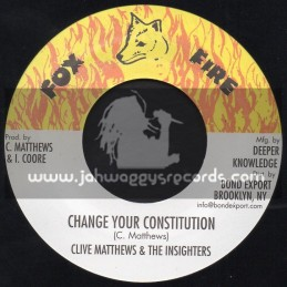 """Fox Fire-7""""-Change Your Constitution / Clive Mattews & The Insighters"""