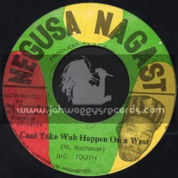 """Negusa Nagast-7""""-Cant Take Wah Happen On A West / Big Youth"""