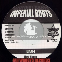 """IMPERIAL ROOTS-7""""-NEW NAME / DAN-I"""