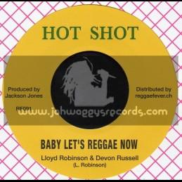 "Hot Shot-7""-Baby Lets Reggae Now / Lloyd Robinson & Devon Russell + Tribute To A Great Man / Vin Gordon & Hippy Boys"