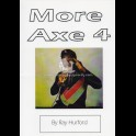 Book - MORE AXE 4 BY RAY HURFORD