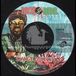 "Nick Rebel Music-7""-Change Dem Ways / Luciano"