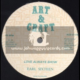 "Art And Craft-12""-Love Always Show / Earl Sixteen"