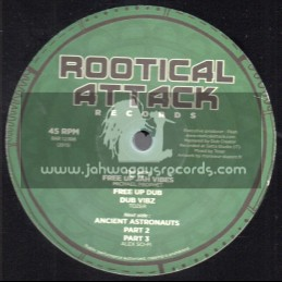 "Rootikal Attack Records-12""-Free Up Jah Vibes / Michael Prophet + Ancient Astronauts / Alex Sci-Fi"