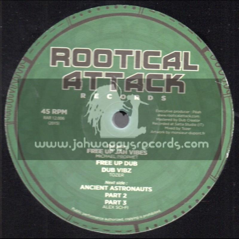 "Rootikal Attack Records-12""-Free Up Jah Vibes / Michael Prophet + Ancient Astronauts / Alex Sci-Fi"
