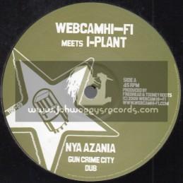 """Web Cam Hi Fi Meets I Plant-10""""-Gun Crime City / Nya Azania + Fi Dis / Ranking Joe"""