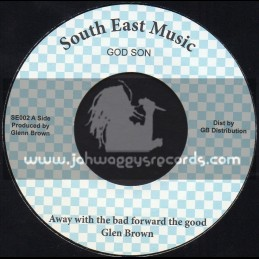 """South East Music-7""""-Away With The Bad Forward The Good / Glen Brown"""