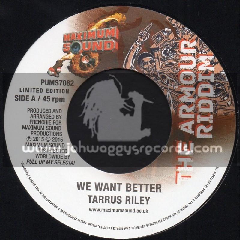 "Maximum Sound-7""-We Want Better / Taurus Riley - The Armour Riddim"