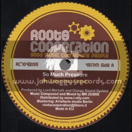 "Roots Cooperation-7""-So Much Pressure / Mr Zebre Feat. Rebel I"