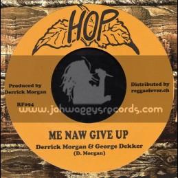 """Hop-7""""-Me Naw Give Up / Derrick Morgan & Georgen Decker + Johnny Pram Pram / / Derrick Morgan & George Decker"""