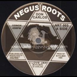 "NEGUS ROOTS-10""-I LOVE JAH + I DONT CARE / DON CARLOS"