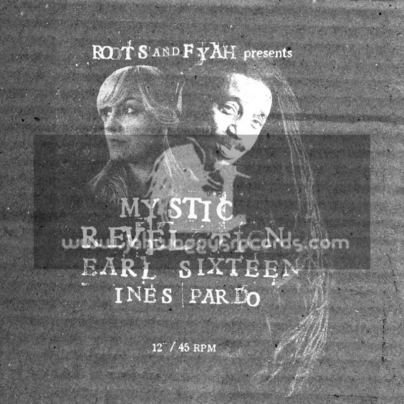 """Roots & Fyah-12""""-Mystic Revelation / Earl Sixteen + They Dont Know / Ines Pardo"""