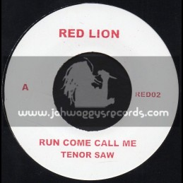 "Red Lion-7""-Run Come Call Me / Tenor Saw"