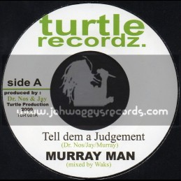 "Turtle Recordz-7""-Tell Dem A Judgement / Murray Man"