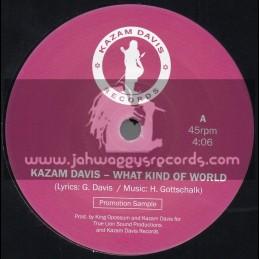 """Kazam Davis Records-7""""-What Kind Of World / Kazam Davis"""