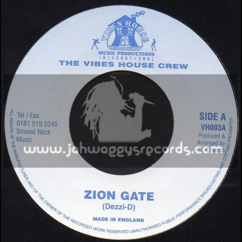 """The Vibes House Crew-7""""-Zion Gate / Dezzi D"""