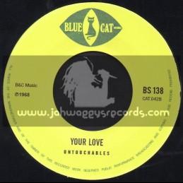 """Blue Cat-7""""-Your Love / Untouchables + Prisoner In Love / Untouchables"""
