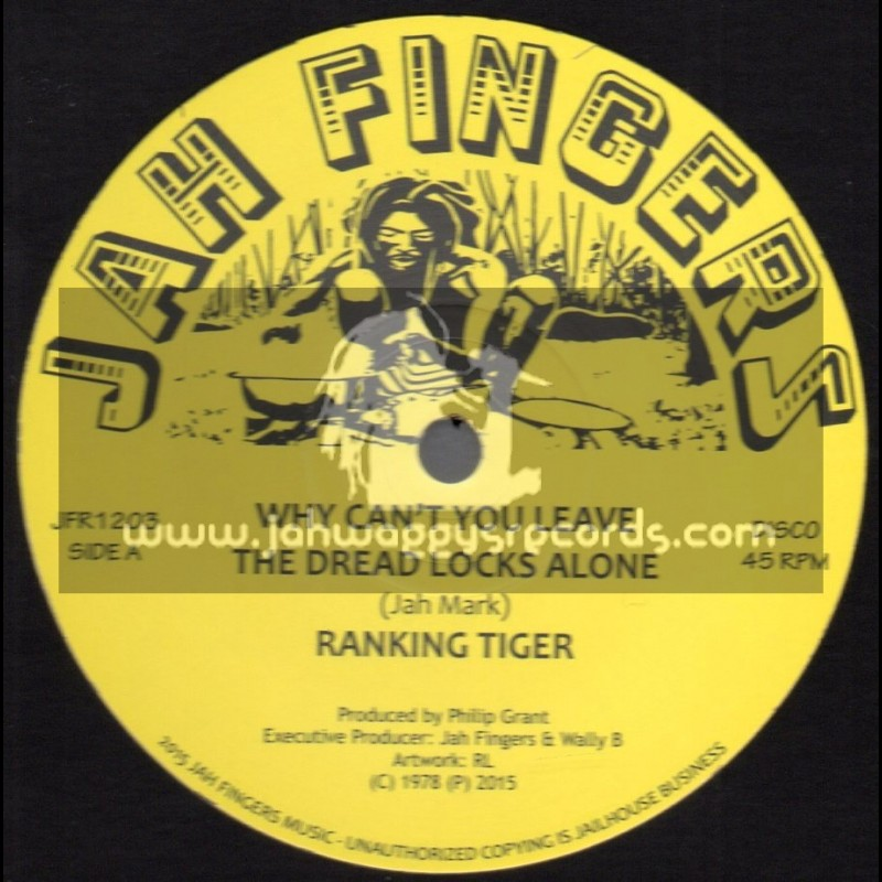 """Jah Fingers Music-12""""-Why Cant You Leave The Dread Locks Alone / Ranking Tiger"""