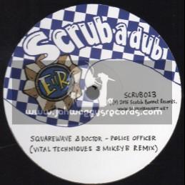 "Scrub A Dub-12""-Police Officer / SquareWave & Doctor + Boomsound / Mungos HiFi Feat. YT"